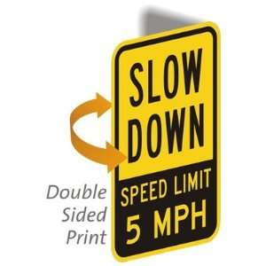 Slow Down Speed Limit 5 MPH   Engineer Grade Reflective Signs