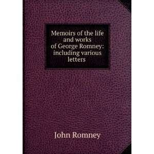 of George Romney including various letters . John Romney Books