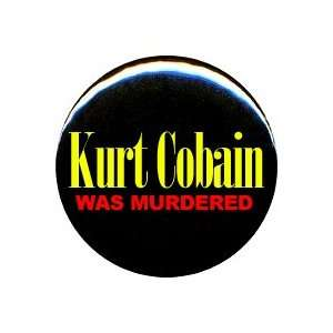 1 Nirvana Kurt Cobain Was Murdered Button/Pin