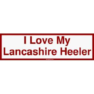 I Love My Lancashire Heeler Large Bumper Sticker