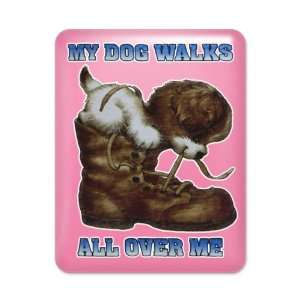 iPad Case Hot Pink My Dog Walks All Over Me Puppy