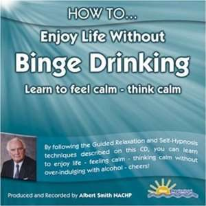 Enjoy Life Without Binge Drinking (9781898756729) Albert Smith Books