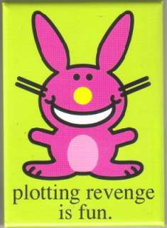 Happy Bunny Figure plotting revenge is fun. Magnet, NEW
