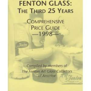 Fenton Glass Third 25 Years Comprehensive Price Guide