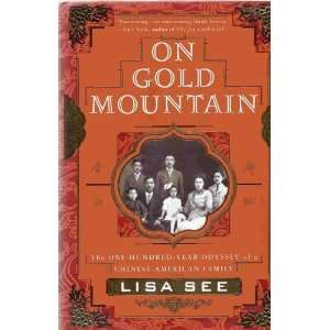 On Gold Mountain The 100 Year Odyssey of a Chinese